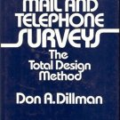 MAIL AND TELEPHONE SURVEYS THE TOTAL DESIGN METHOD