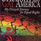 STRAIGHT INTO GAY AMERICA MY UNICYCLE JOURNEY FOR EQUAL