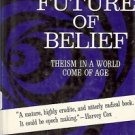 THE FUTURE OF BELIEF THEISM IN A WORLD COME OF AGE