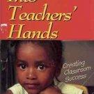 INTO TEACHERS' HANDS CREATING CLASSROOM SUCCESS