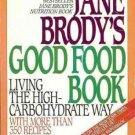 JANE BRODY'S GOOD FOOD BOOK HIGH CARBOHYDRATE WAY
