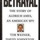 BETRAYAL THE STORY OF ALDRICH AMEX AN AMERICAN SPY