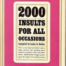2000 INSULTS FOR ALL OCCASIONS BY LOUIS A. SAFIAN
