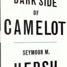 THE DARK SIDE OF CAMELOT SEYMOUR M. HERSH
