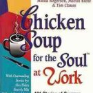 CHICKEN SOUP FOR THE SOUL AT WORK JACK CANFIELD
