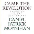 CAME THE REVOLUTION ARGUMENT IN THE REAGAN ERA