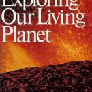 EXPLORING OUR LIVING PLANET NATIONAL GEOGRAPHIC SOCIETY