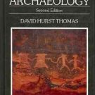 ARCHAEOLOGY SECOND EDITION DAVID HURST THOMAS 1989