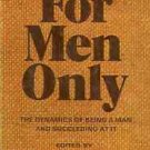 FOR MEN ONLY THE DYNAMICS OF BEING A  MAN AND SUCCEEDIN
