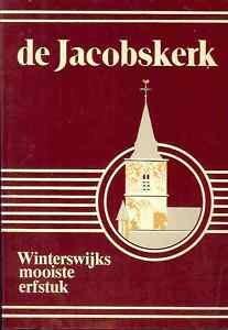 DE JACOBSKERK WINTERSWIJKS MOOISTE ERFSTUK 1981