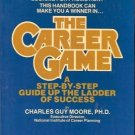 THE CAREER GAME A STEP BY STEP GUIDE UP THE LADDER OF S
