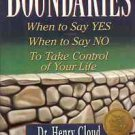 BOUNDARIES WHEN TO SAY YES WHEN TO SAY NO TO TAKE CONTR