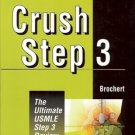 CRUSH STEP 3 BROCHERT THE ULTIMATE USMLE STEP 3 REVIEW 2001