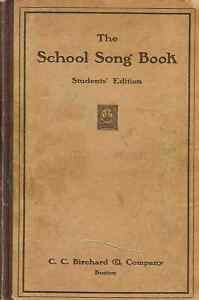 THE SCHOOLSONG BOOK STUDENTS' EDITION 1913