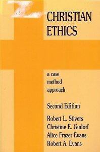 CHRISTIAN ETHICS A CASE METHOD APPROACH