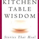 KITCHEN TABLE WISDOM STORIES THAT HEAL 1997