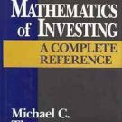 THE MATHEMATICS OF IINVESTING A COMPLETE REFERENCE