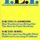 T.E.T. TEACHER EFFECTIVENESS TRAINING FOR THE CLASSROOM