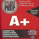 EXAM PREP A+ PREPARE TO PASS COMPTIA'S NEW A+ CERTIFICA