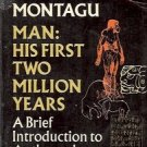 ASHLEY MONTAGUE MAN HIS FIRST TWO MILLION YEARS A BRIEF INTRODUCTION TO ANTHROPO