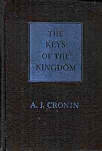 THE KEYS OF THE KINGDOM A J. CRONIN 1944
