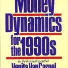 MONEY DYNAMICS FOR THE 1990s Venita Vancaspel