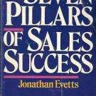SEVEN PILLARS OF SALES SUCCESS JONATHAN EVETTS