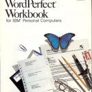 WORDPERFECT WORKBOOK FOR IBM PERSONAL COMPTUERS