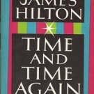 TIME AND TIME  AGAIN BY JAMES HILTON1953