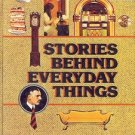 STORIES BEHIND EVERYDAY THINGS STRANGE & FASCINATING FACTS ABOUT WHAT'S ALL AROU