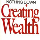 CREATING WEALTH BY ROBERT G. ALLEN AUTHOR OF NOTHING DOWN