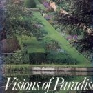VISIONS OF PARADISE THEMES & VARIATIONS ON THE GARDEN MARIANA SCHINZ