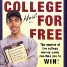 HOW TO GO TO COLLEGE ALMOST FOR FREE THE MASTER OF THE COLLEGE MONEY GAME COACHE
