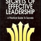 SECRETS OF EFFECTIVE LEADERSHIP A PRACTICAL GUIDE TO SUCCESS