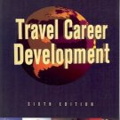 TRAVEL CAREER DEVELOPMENT 6TH EDITION BY GAGNON AND OCIEPKA 1998