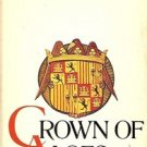 CROWN OF ALOES A NOVEL ABOUT QUEEN ISABELL OF SPAIN 1974