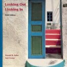 LOOKING OUT LOOKING IN 6TH EDITION RONALD B ALDER & NEIL TOWNE