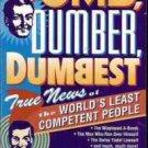 DUMB DUMBER DUMBEST TRUE NEWS OF THE WORLD'S LEAST COMP