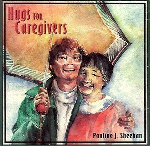 HUG FOR CAREGIVERS BY PAULINE J. SHEEHAN 1998