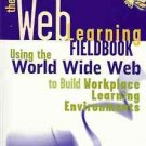 THE WEB LEARNING FIELDBOOK USING THE WORLD WIDE WEB TO