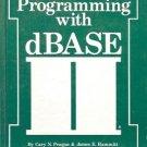 PROGRAMMING WITH dBASE 1984 BY CARY N. PRAGUE & JAMES E.HAMMITT