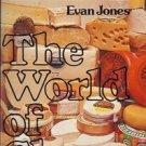 THE WORLD OF CHEESE EVAN JONES 1976