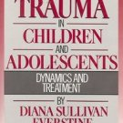 SEXUAL TRAUMA IN CHILDEN & ADOLESCENTS DYNAMICS & TREATMENT