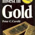 HOW TO INVEST  IN GOLD PETER C CAVELTI 1979