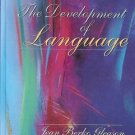 THE DEVELOPOMENT OF LANGUAGE JEAN BERKO LEASON 5TH EDITIION