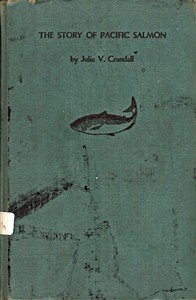THE STORY OF PACIFIC SALMON BY JULIE V. CRANDALL