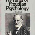 A PRIMER OF FREUDIAN PSYCHOLOGY CALVIN S. HALL