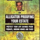 ALLIGATOR PROOFING YORU ESTATE PROTECT YOUR LIFE SAVING