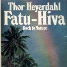 FATU HIVA THOR HEYERDAHL BACK TO NATURE