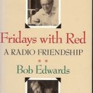 FRIDAYS WITH RED A RADIO FRIENDSHIP BY BOB EDWARDS 1993